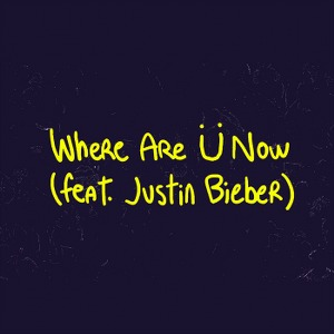 Skrillex & Diplo or Jack Ü – Where Are Ü Now (feat. Justin Bieber)