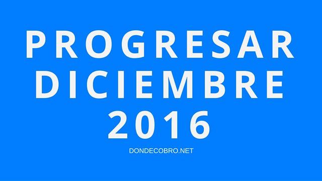 PROGRESAR en Diciembre 2016