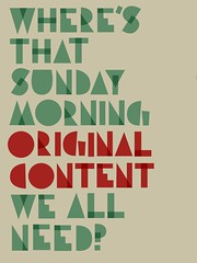 WHERE\'S THAT SUNDAY MORNING ORIGINAL CONTENT WE ALL NEED?