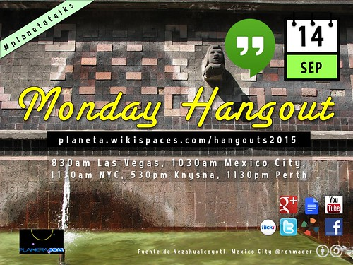 September 14 #PlanetaTalks Monday Hangout