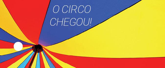 O Circo chegou!