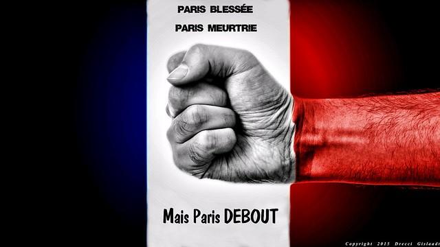 Paris blessée, Paris meurtrie mais Paris DEBOUT