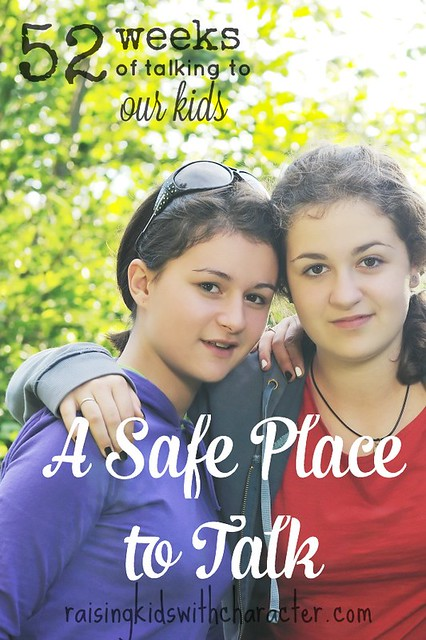 52 Weeks of Talking to Our Kids: A Safe Place to Talk