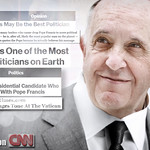 "False Prophet ""pope"" Francis is the greatest politician in the world, according to the secular and anti-Christian media"