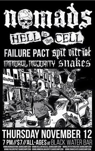 11/12/15 Nomads/HellInTheCell/FailurePact/SpitVitriol/ImmoralMajority/Snakes