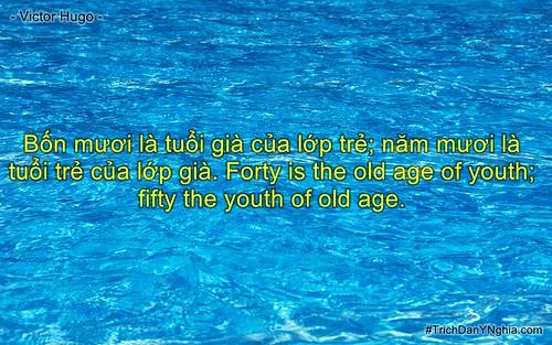 Bốn mươi là tuổi già của lớp trẻ; năm mươi là tuổi trẻ của lớp già. Forty is the