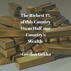 The Richest 1% of this Country Owns Half  our Country's Wealth.. -Gordon Gekko #hardwork #interestaccumulating #networth