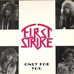 FIRST STRIKE Only For You Rare Private Hair Glam