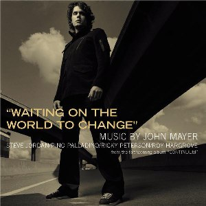John Mayer – Waiting On the World to Change