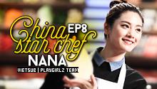 Nana - China Star Chef EP8