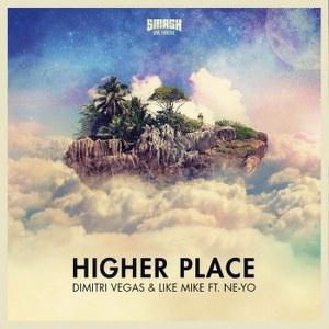 Dimitri Vegas & Like Mike – Higher Place (feat. Ne-Yo)
