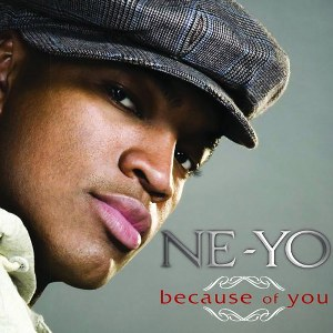 Ne-Yo – Because of You