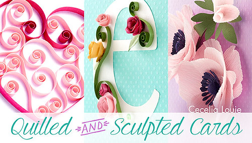 Quilled and Sculpted Cards Craftsy Class