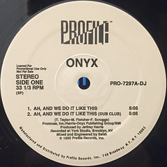 ONYX:AH, AND WE DO IT LIKE THIS(LABEL SIDE-A)