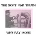 The Soft Pink Truth / Why Pay More?