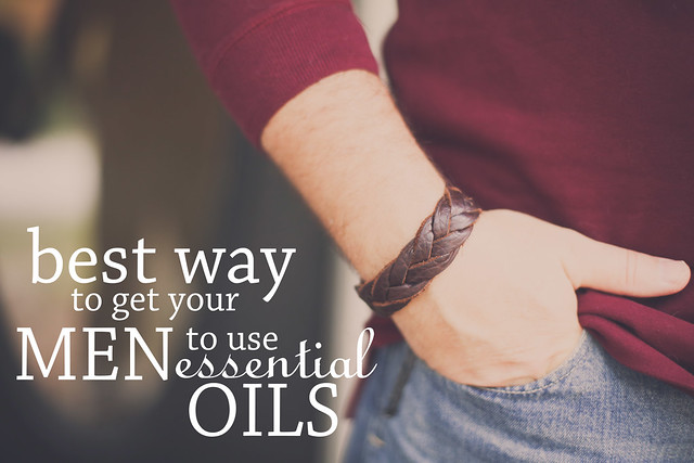 Best way to get your Men to use Essential Oils