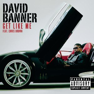 David Banner – Get Like Me (Stuntin Is a Habit) [feat. Chris Brown]