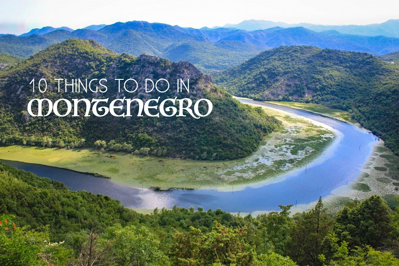 10 THINGS TO DO IN MONTENEGRO