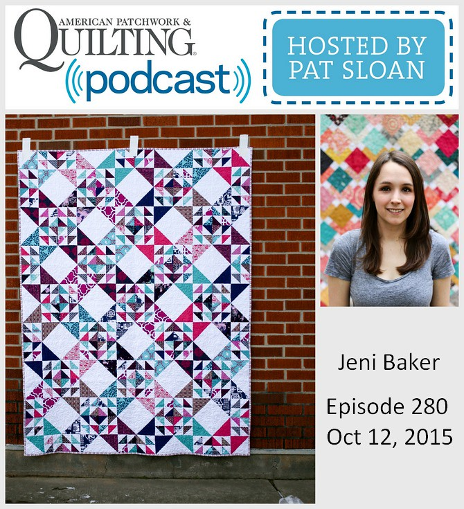 American Patchwork Quilting Pocast episode 280 Jeni Baker