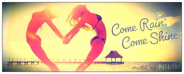 ComeRain_ComeShine