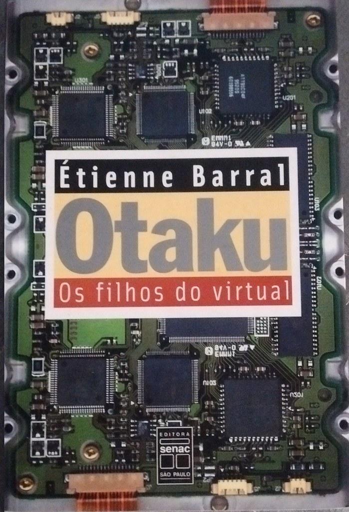 Étienne Barral e Filhos do Virtual - Uma resenha sobre o mundo dos otakus