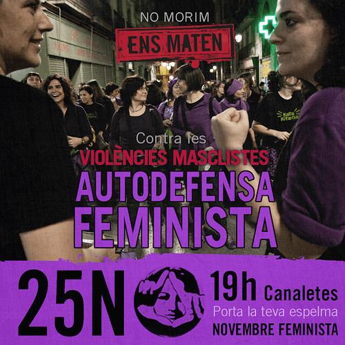 NO MORIM, ENS MATEN  Contra la violència masclista, AUTODEFENSA FEMINISTA. Manifestació #25n 19h a Canaletes a Barcelona