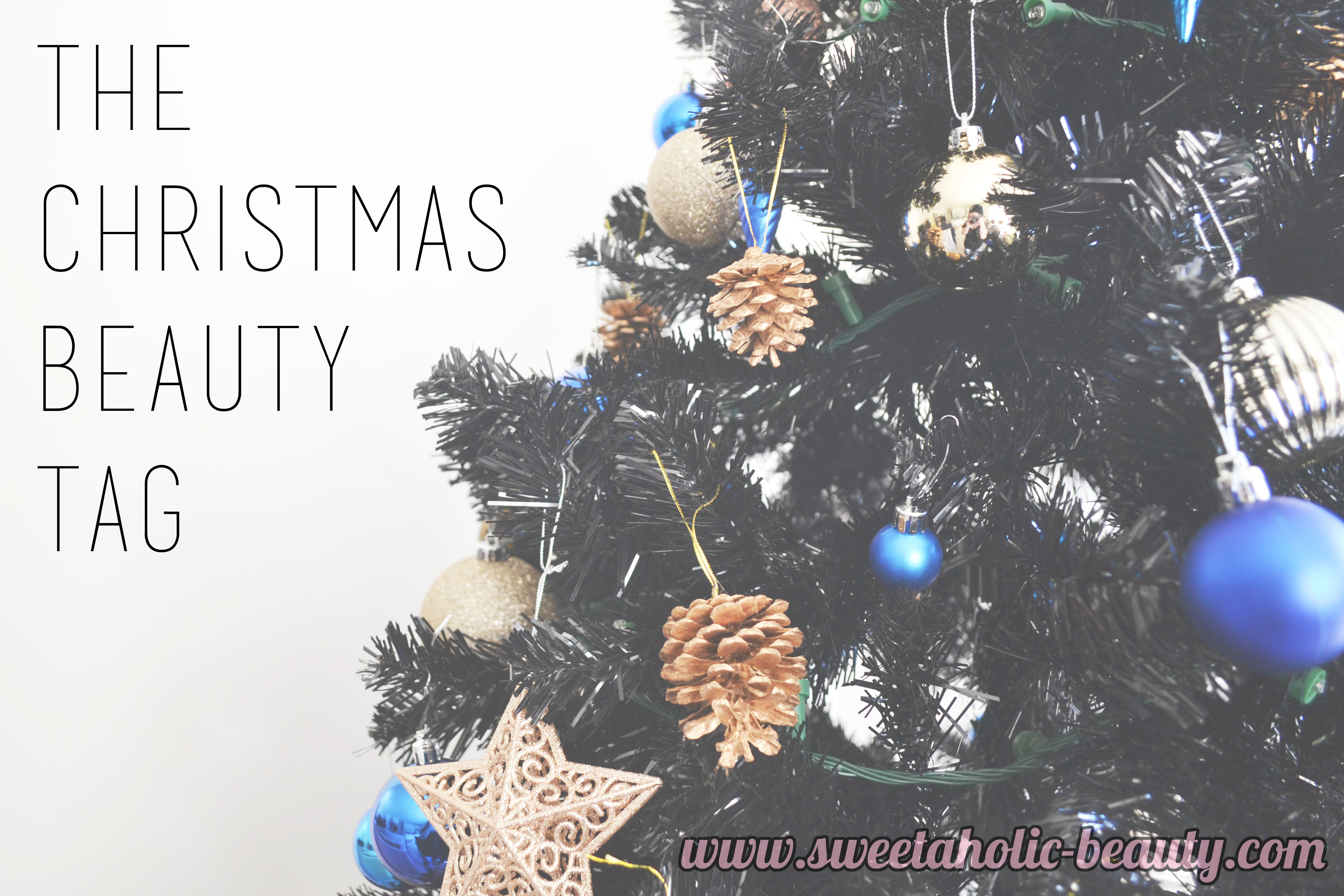 The Christmas Beauty Tag - Sweetaholic Beauty