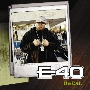 E-40 – U and Dat (feat. T. Pain & Kandi Girl)