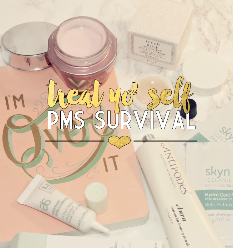 treat yo self PMS survival (2)