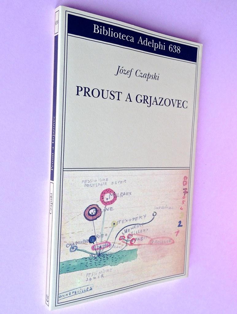 Proust a Grjazovec, di Józef Czapski. Adelphi 2015. Resp. grafica non indicata. Dorso, copertina (part.), 1