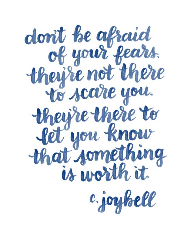 Don't Be Afraid Of Your Fears Quote