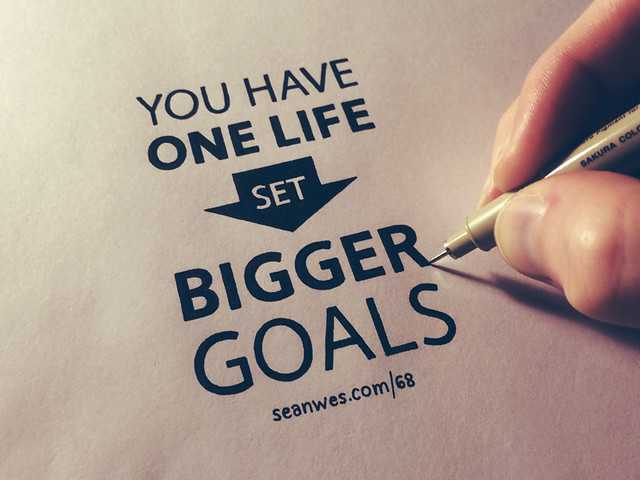 you-have-one-life-set-bigger-goals