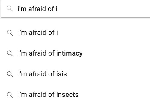 i'm afraid of i