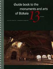 Guide book to the monuments and arts of Bizkaia, 13 car tours 2006, Basque Co./ Euskadi - Bizkaia/ Vizcaya povincia, Spain