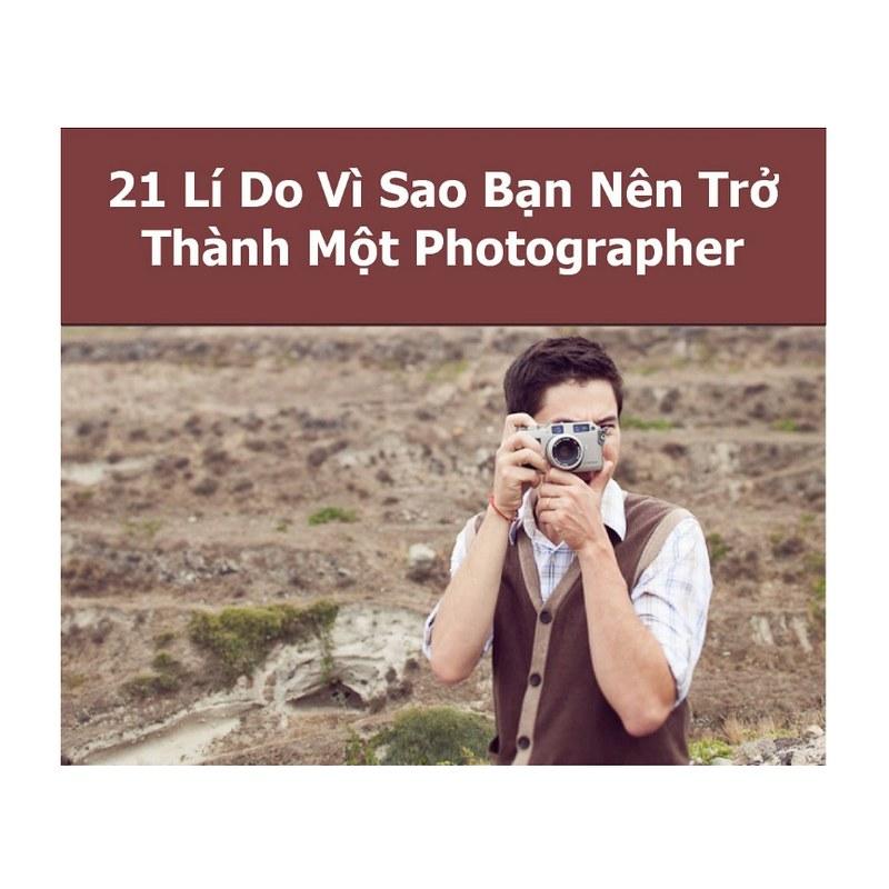 21 Lí Do Bạn Nên Trở Thành Một Photographer
