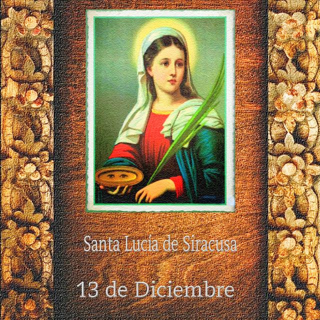 Santa Lucía de Siracusa.(†Dedicado  al P.Cotallo)