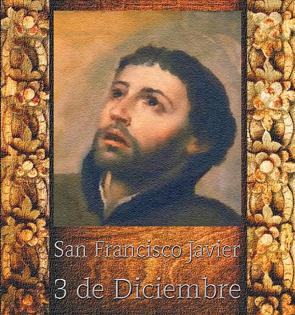 San Francisco Javier.(†Dedicado  al P.Cotallo)