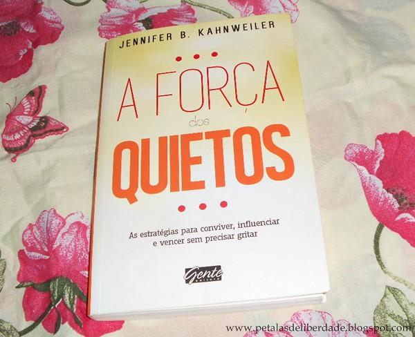 Resenha, livro, A força dos quietos, Jennifer Kahnweiler, capa, Gente, sinopse, introvertidos, influenciar