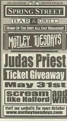 05/31/05 Motley Tuesdays @ Spring Street Bar & Grill, Minneapolis, MN (Judas Priest Tickets Giveaway)