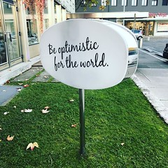 Be optimistic for the world #sign #graz #austria #wisdom #knowledge