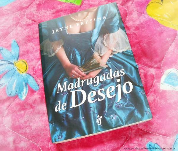 Resenha, livro, Madrugadas de desejo, Jayne Fresina, Unica, romance de epoca, opiniao, crítica, trechos, citações, quotes, capa