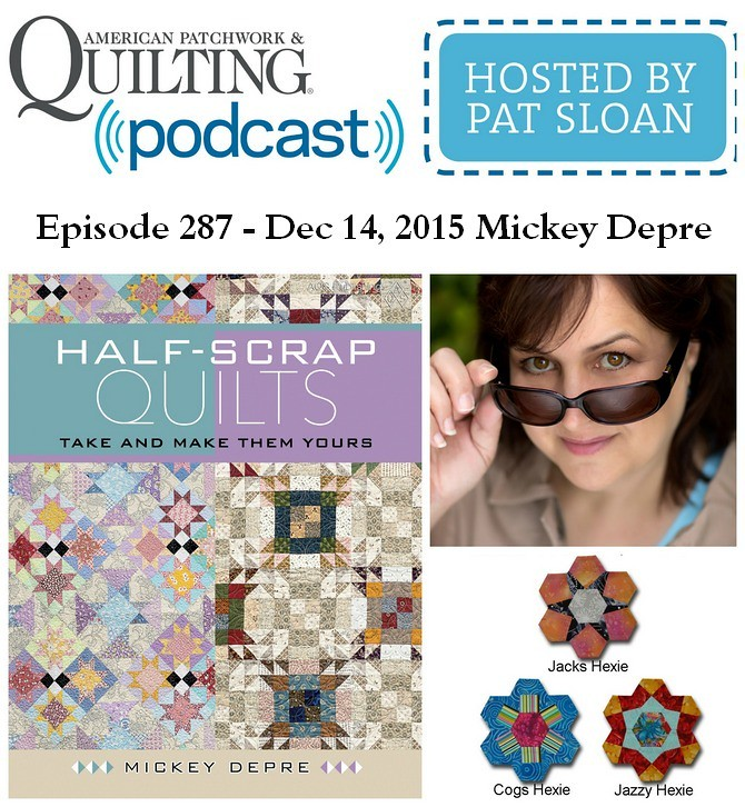 American Patchwork Quilting Pocast episode 287 Mickey Depre