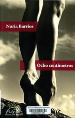 Nuria Barrios, Ocho centímetros