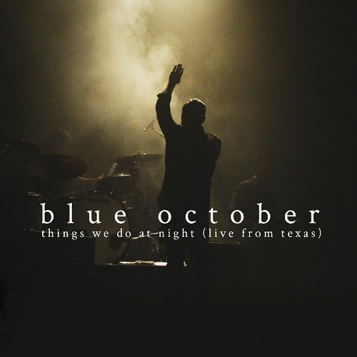 Blue October - Things We Do At Night (Live From Texas)