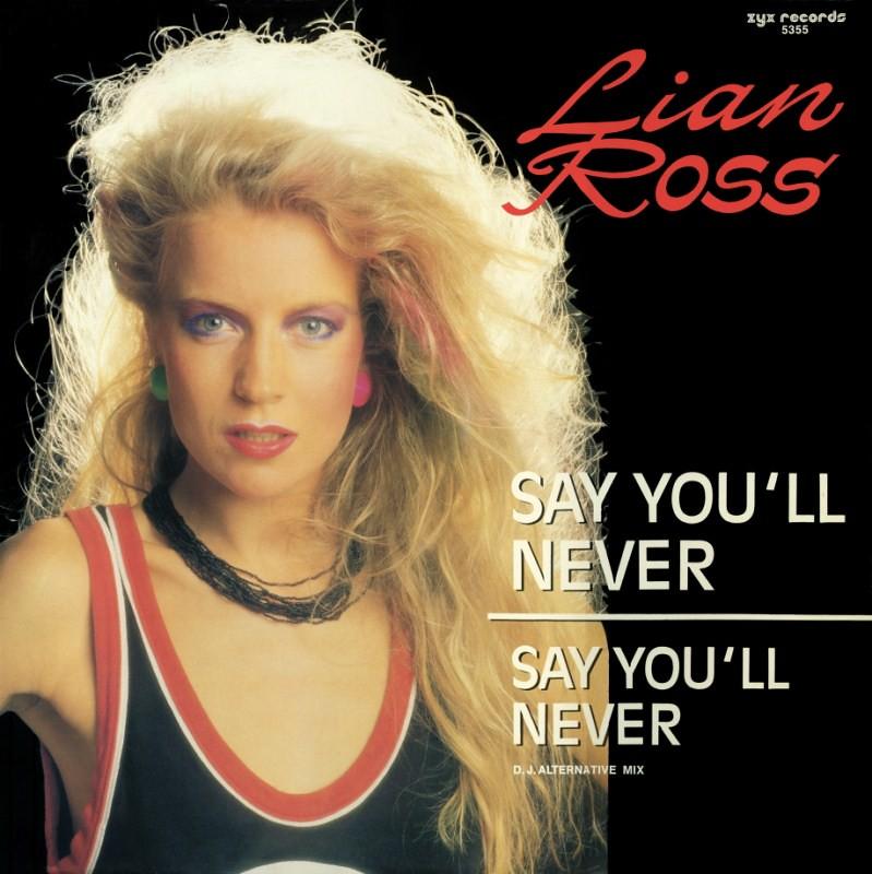 Lian Ross - Say You'll Never (Maxi-single) (1985) [FLAC/ 24bit