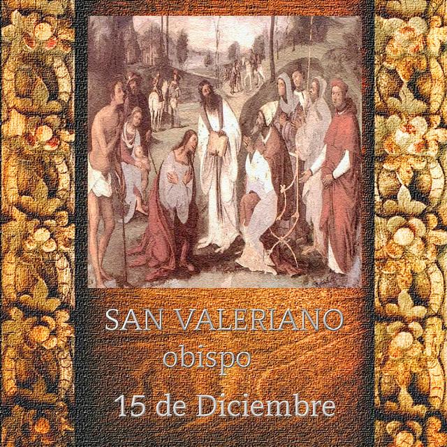 SAN VALERIANO, obispo.(†Dedicado  al P.Cotallo)