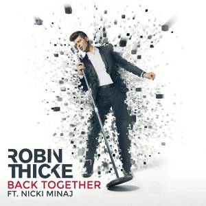Robin Thicke – Back Together (feat. Nicki Minaj)
