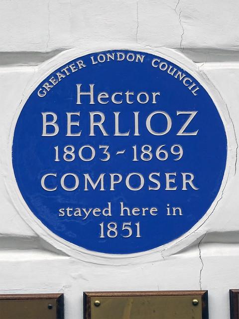 Hector Berlioz blue plaque - Hector Berlioz 1803-1869 composer stayed here in 1851