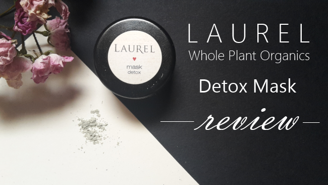 Laurel Whole Plant Organics Detox Facial Mask Review