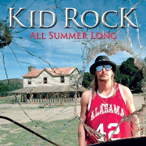 Kid Rock – All Summer Long
